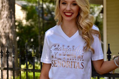 Margaritas with my Senoritas shirt