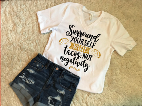 Surround yourself with tacos not negativity vneck Tshirt