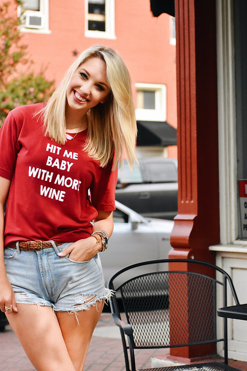 Hit me baby with more wine Tshirt