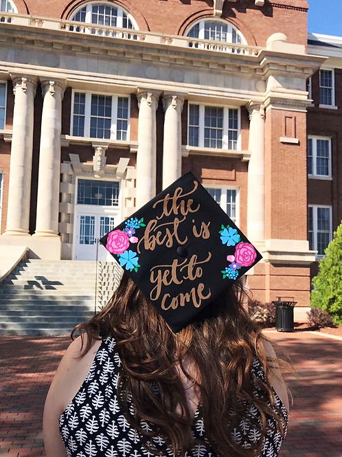 The Best is Yet To Come Grad Cap