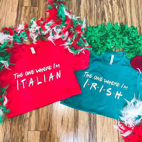 The One Where I'm Italian tshirt