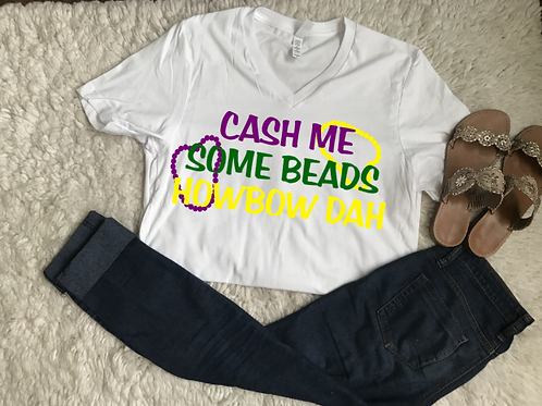 Cash Me Some Beads How Bow Dah Tshirt