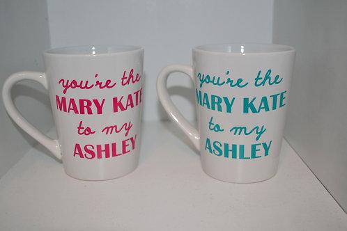 Mary Kate to my Ashley Coffee Mug