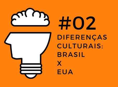 Open Mind Podcast #02 - Diferenças Culturais - Brasil x EUA