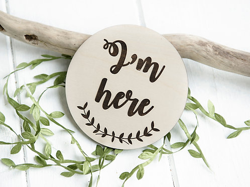 """""""I'm here"""" Disc -Wooden Photo/Flatlay Prop"""