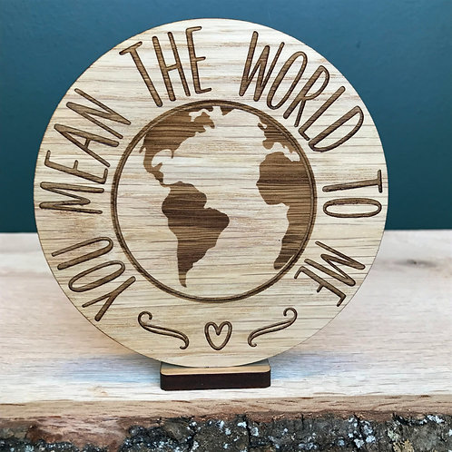 """""""You Mean the World to Me"""" Wooden Disc"""