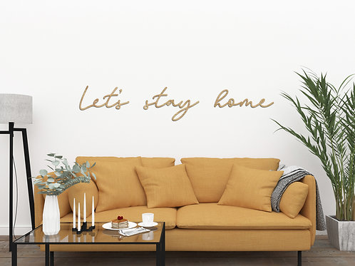 Let's Stay Home - Wooden Wall Art