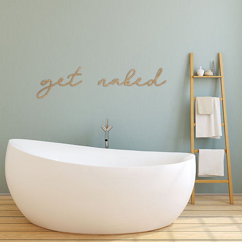 """""""get naked"""" - Wooden Wall Art Sign"""