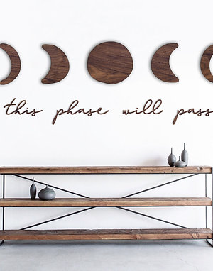 """""""this phase will pass"""" with moons - Wooden Wall Art"""