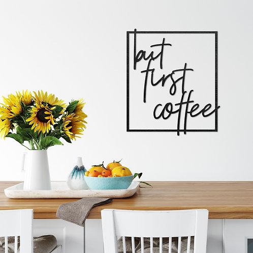 """but first coffee"" - Wooden Wall Art"