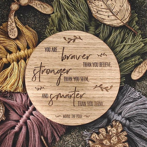 """You are braver"" Disc - Wooden Photo/Flatlay Prop"