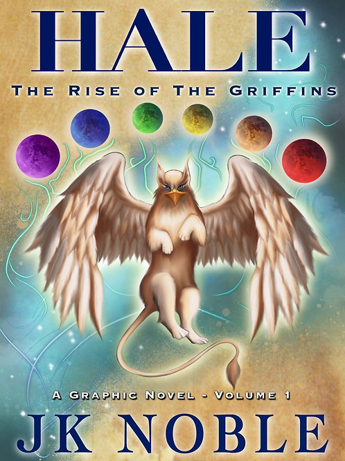 Hale: The Rise of the Griffins (The Graphic Novel- Volume 1, Special Editions)