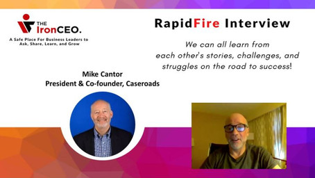 IronCEO RapidFire: Mike Cantor, CEO & Co-Founder, Caseroads