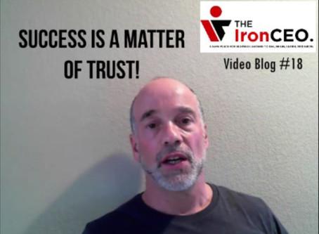 IronCEO Video Blog: Success is a Matter of Trust!