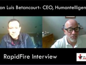 IronCEO RapidFire:              Juan Luis Betancourt; CEO, Humantelligence