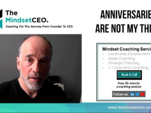 MindsetCEO Blog: Anniversaries are Not My Thing
