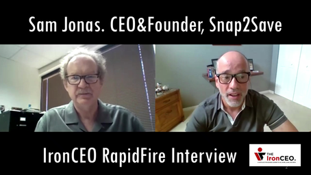 IronCEO Rapid Fire: Sam Jonas, CEO & Founder, Snap2Save