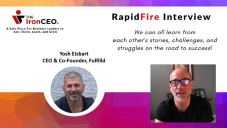 IronCEO RapidFire: Yosh Eisbart; CEO & Co-Founder, Fulfilld