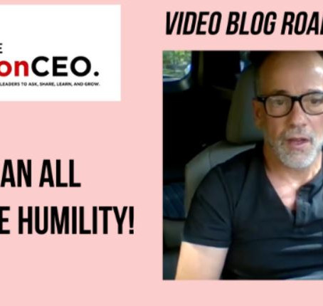 IronCEO Video Blog: We Can All Use Some Humility!
