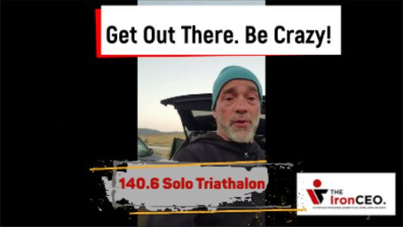 IronCEO Video Blog: Get Out There, Be Crazy!