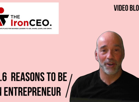 The IronCEO Video Blog: 140.6 Reasons to be an Entrepeneur