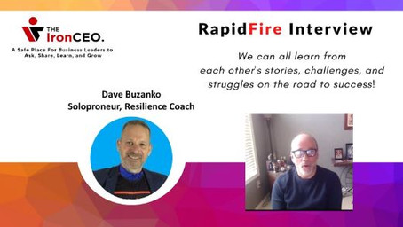 IronCEO RapidFire: David Buzanko: Solopreneur & Resilience Coach