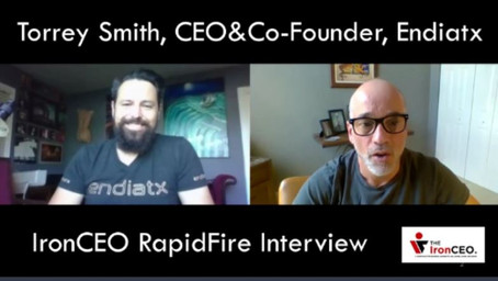 IronCEO RapidFire:              Torrey Smith, CEO&Co-Founder, Endiatx