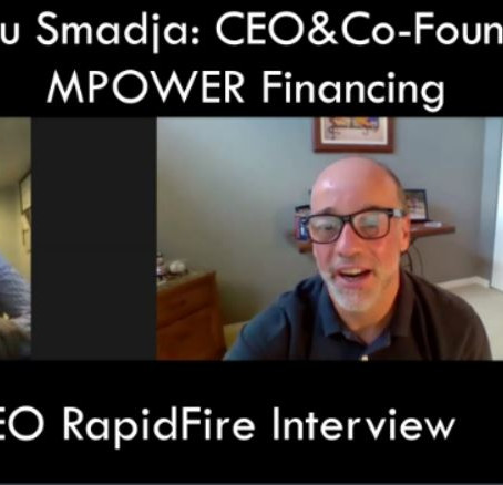 IronCEO RapidFire:              Manu Smadja; CEO, Co-Founder MPOWER Financing
