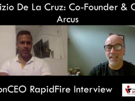 IronCEO RapidFire: Edrizio De La Cruz: Co-Founder & CEO, Arcus