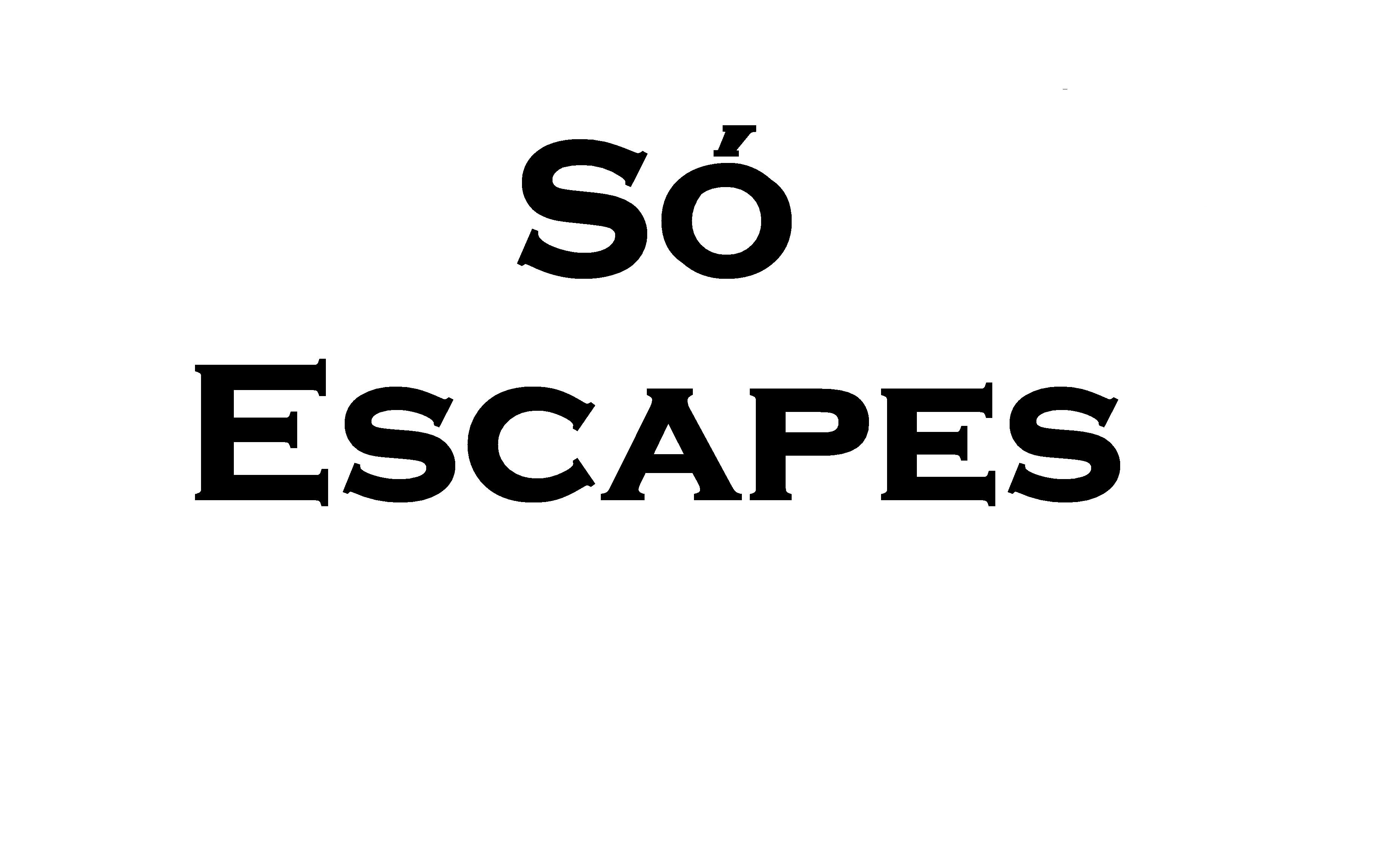 So escapes