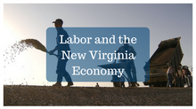Labor and the New Virginia Economy