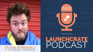 LaunchCrate Podcast Season 6 - Ep. 2: Brock Wilbur