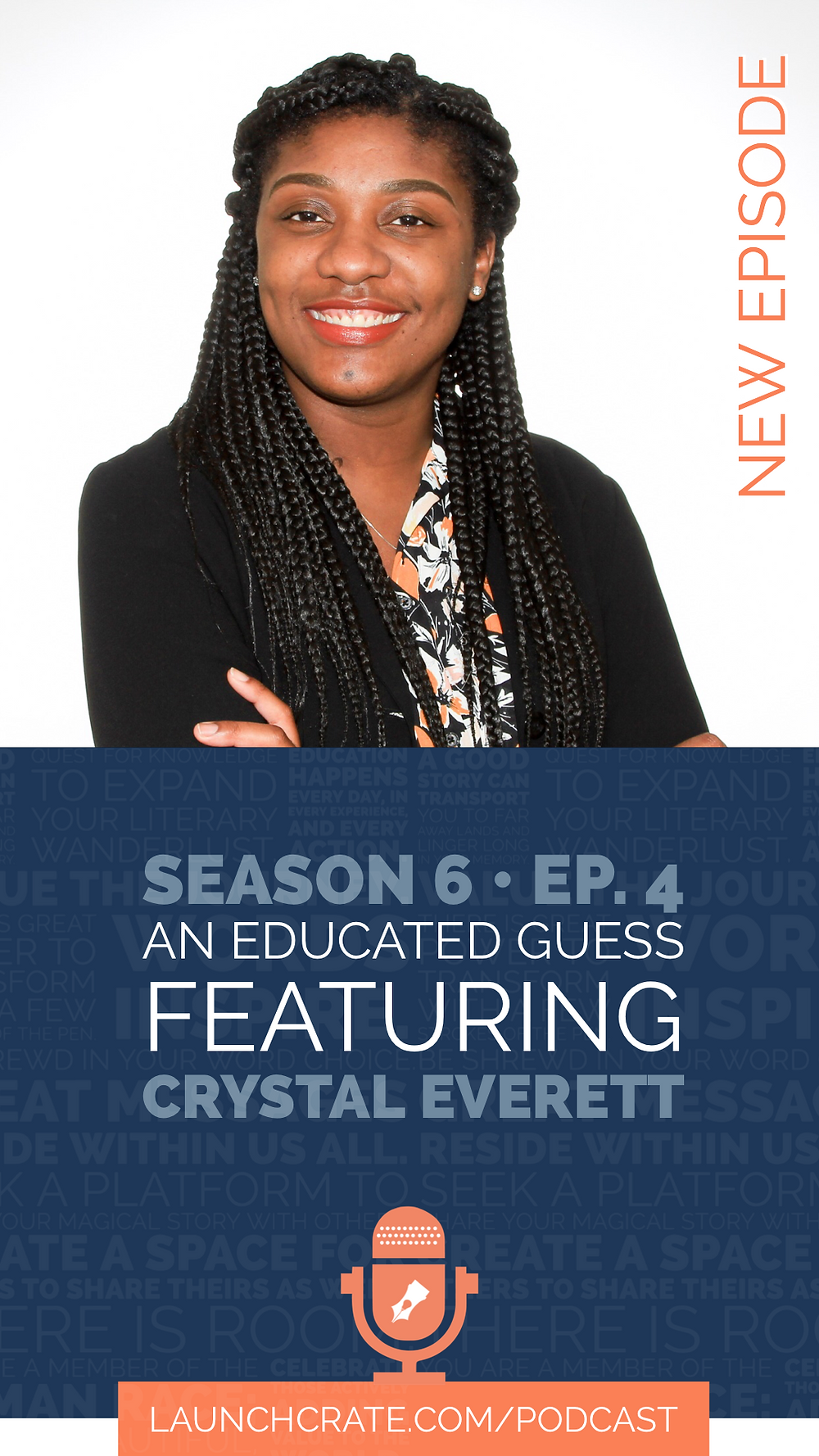Podcast Season 6, Episode 4, with Crystal Everett