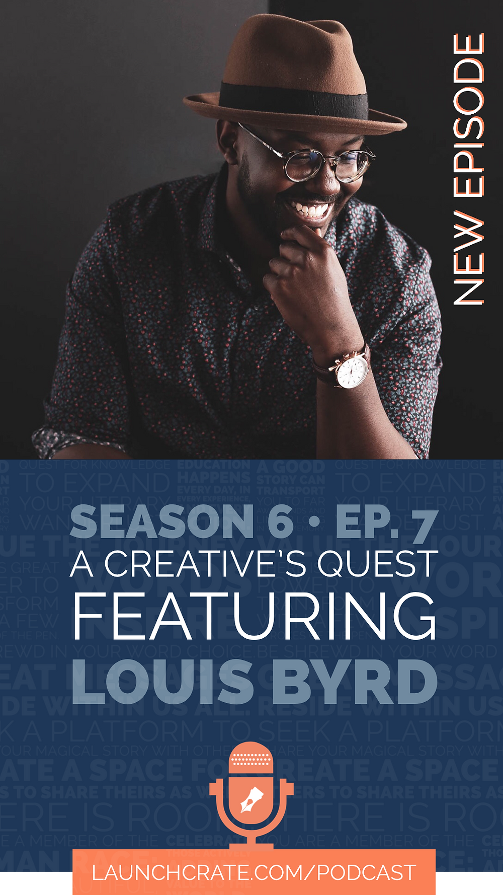 Podcast Season 6, Episode 7, with Louis Byrd