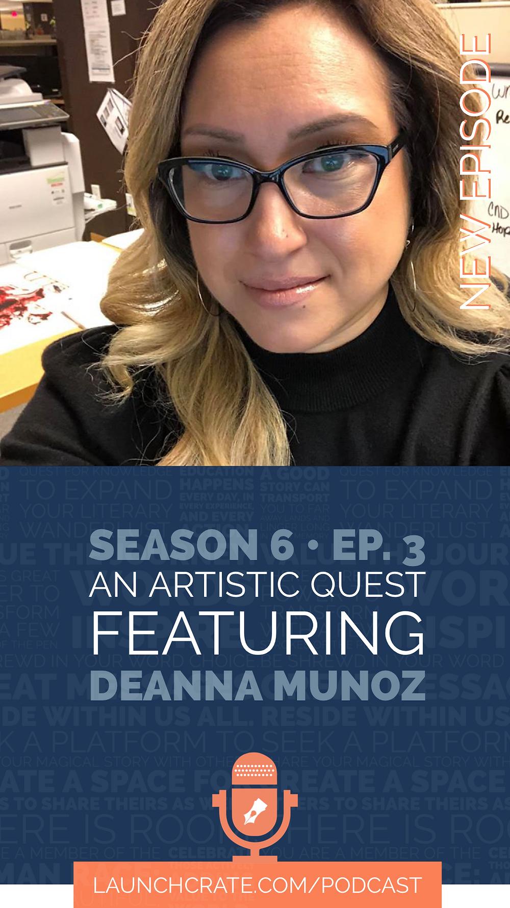 Podcast Season 6, Episode 3, with Deanna Munoz