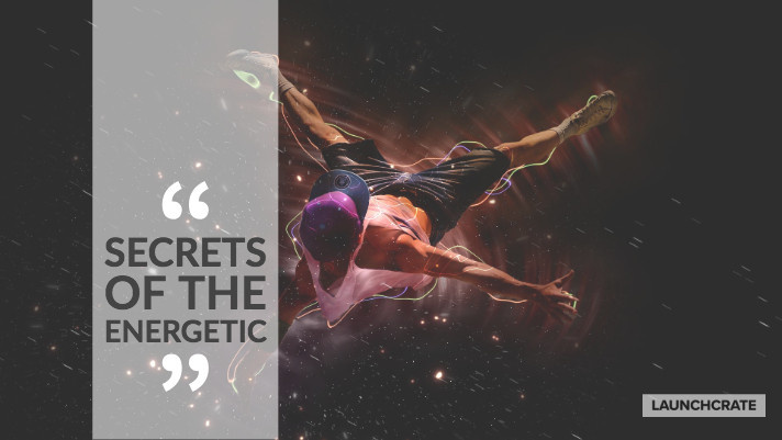 Secrets of the Energetic.