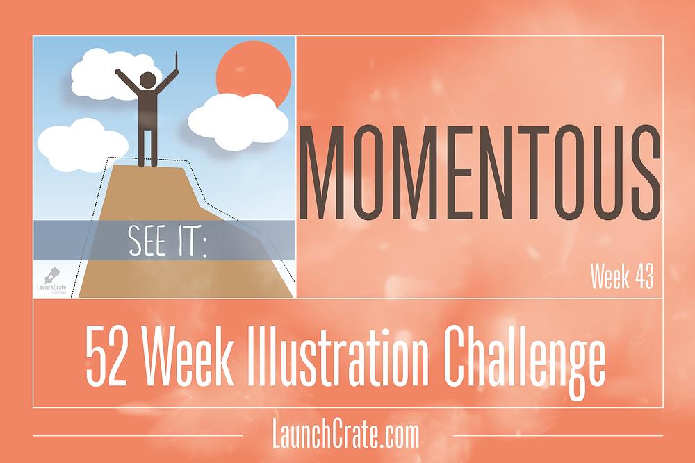 #Go52 Theme: Week 43 - Momentous