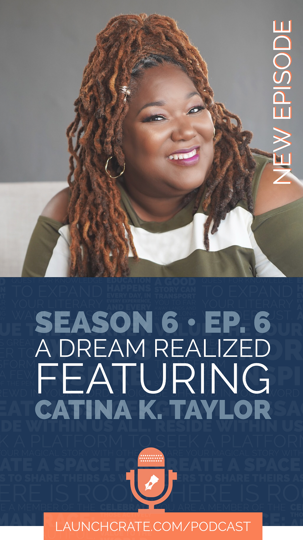 Podcast Season 6, Episode 6, with Catina K. Taylor