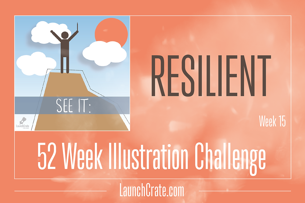 Week 15, #Go52, Resilient