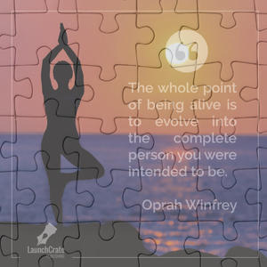 The whole point of being alive is to evolve into the complete person you were intended to be. Oprah Winfrey