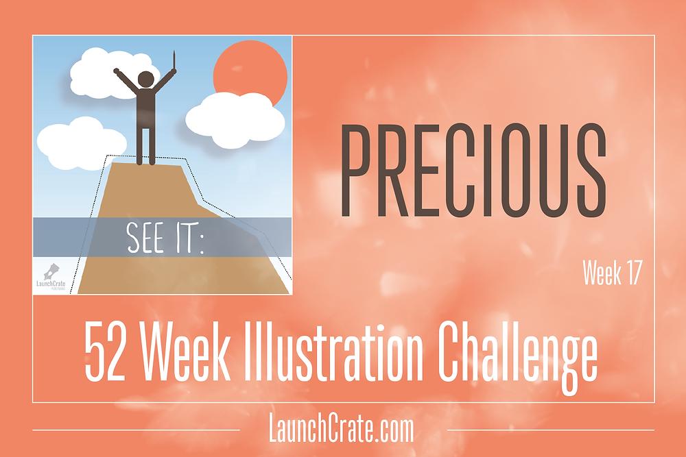 Week 17, #Go52 Challenge, Precious