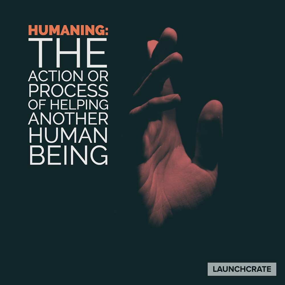 Humaning: The action or process of helping another human being