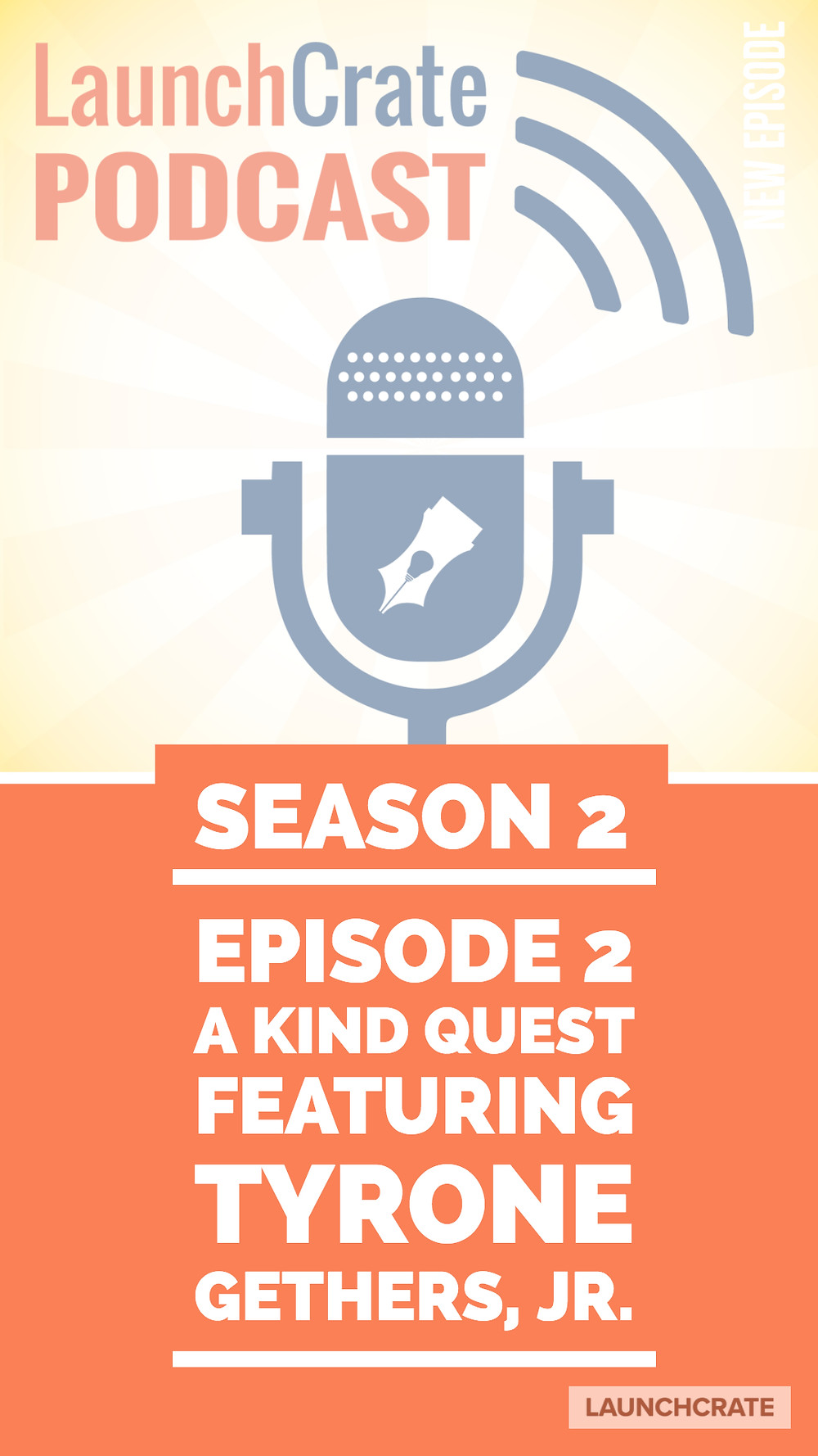 Podcast Season 2, Episode 2, with Tyrone Gethers, Jr.