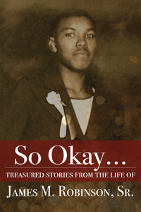 So Okay..., The Book Cover for Grandpa James' abbreviated life story.