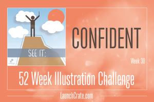 #Go52 Challenge, Week 30, Confident