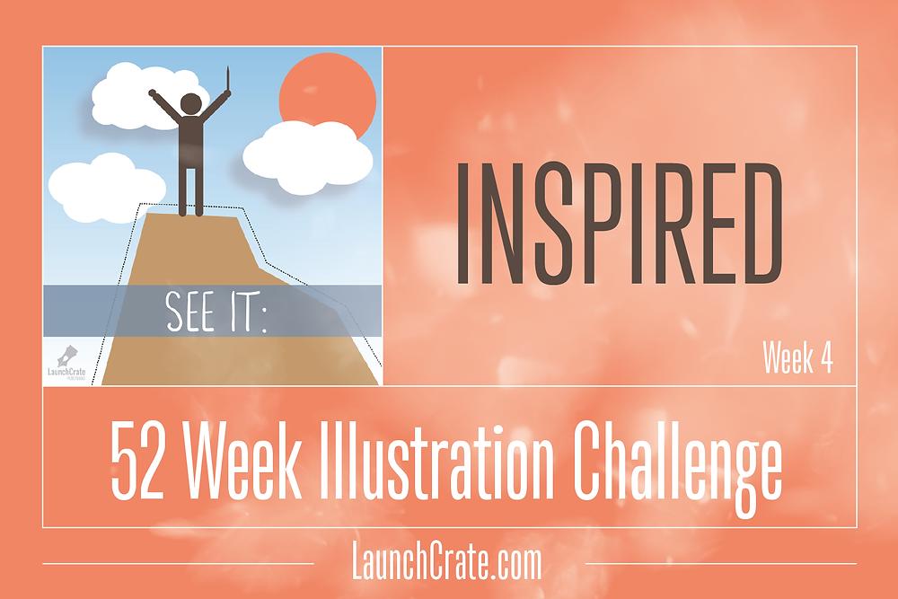 Week 4 Theme: Inspired