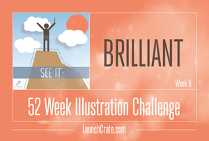 #Go52 - Week 6: Brilliant - Read More Here!