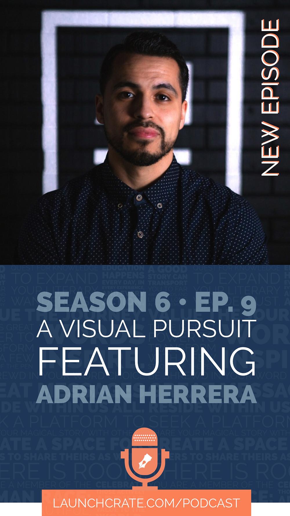 Podcast Season 6, Episode 9, with Adrian Herrera