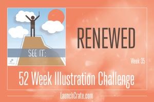 #Go52 - Week 35 - Renewed