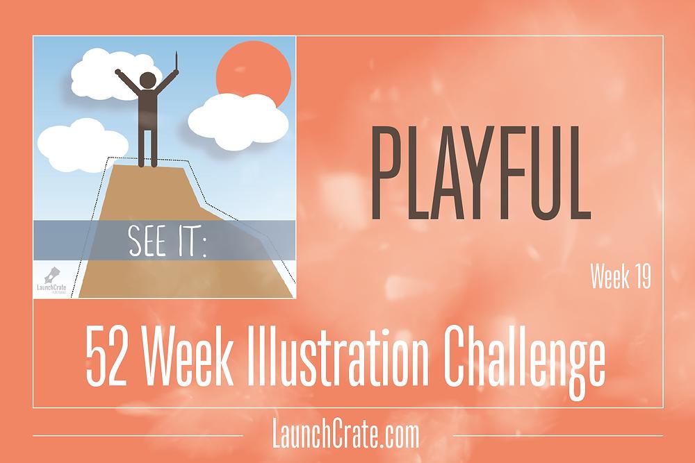 #Go52 Week 19 - Playful